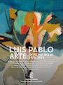 Luis Pablo. Arte entre dos siglos