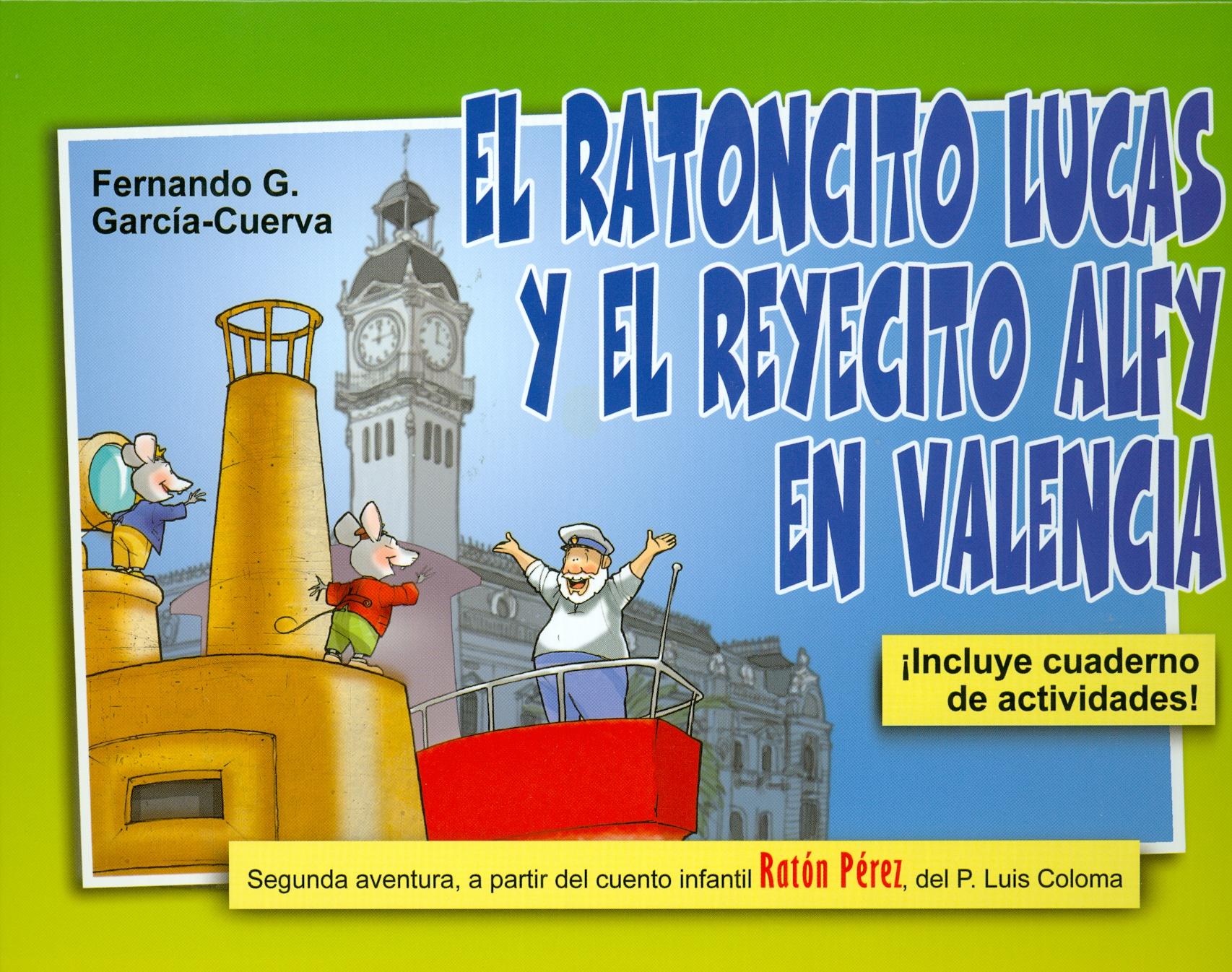 El ratoncito Lucas y el reyecito Alfy en Valencia