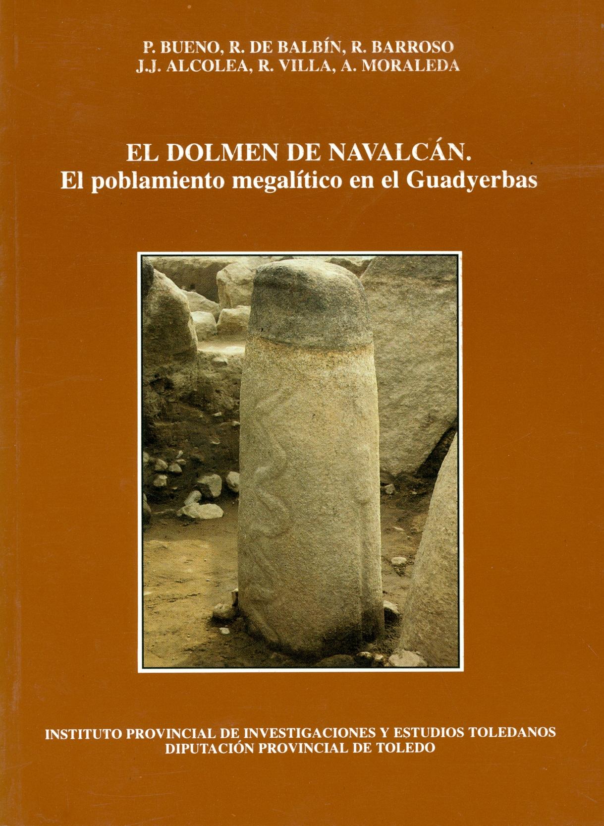 El dolmen de Navalcán. El poblamiento megalítico en el Guadyerbas