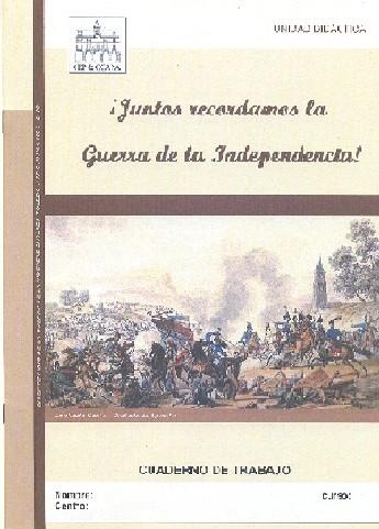 Juntos recordamos la Guerra de la Independencia. Cuaderno de trabajo