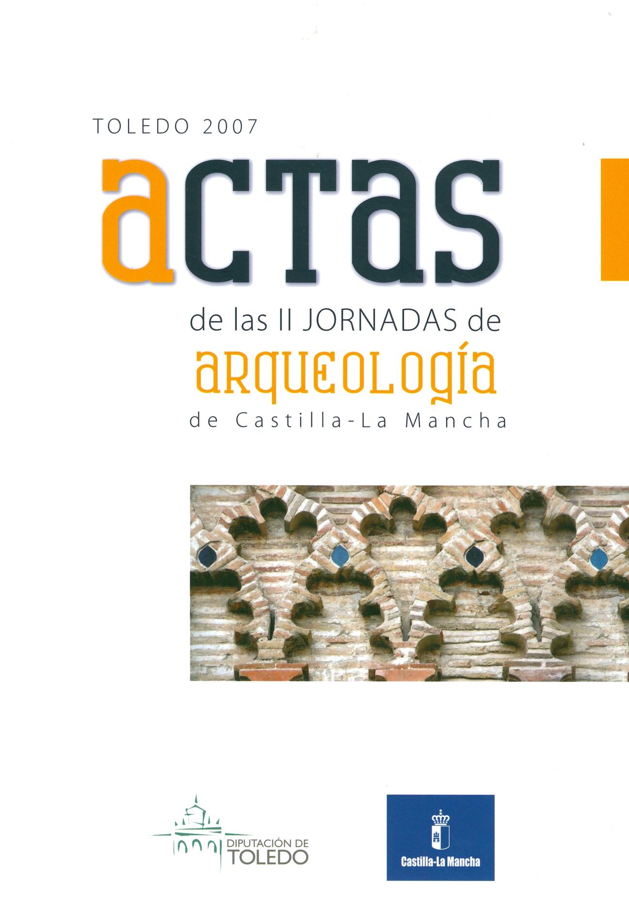 Actas de las II jornadas de arqueología en Castilla la Mancha. Volumen I