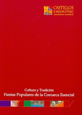 Cultura y tradición. Fiestas populares de la Comarca Esencial