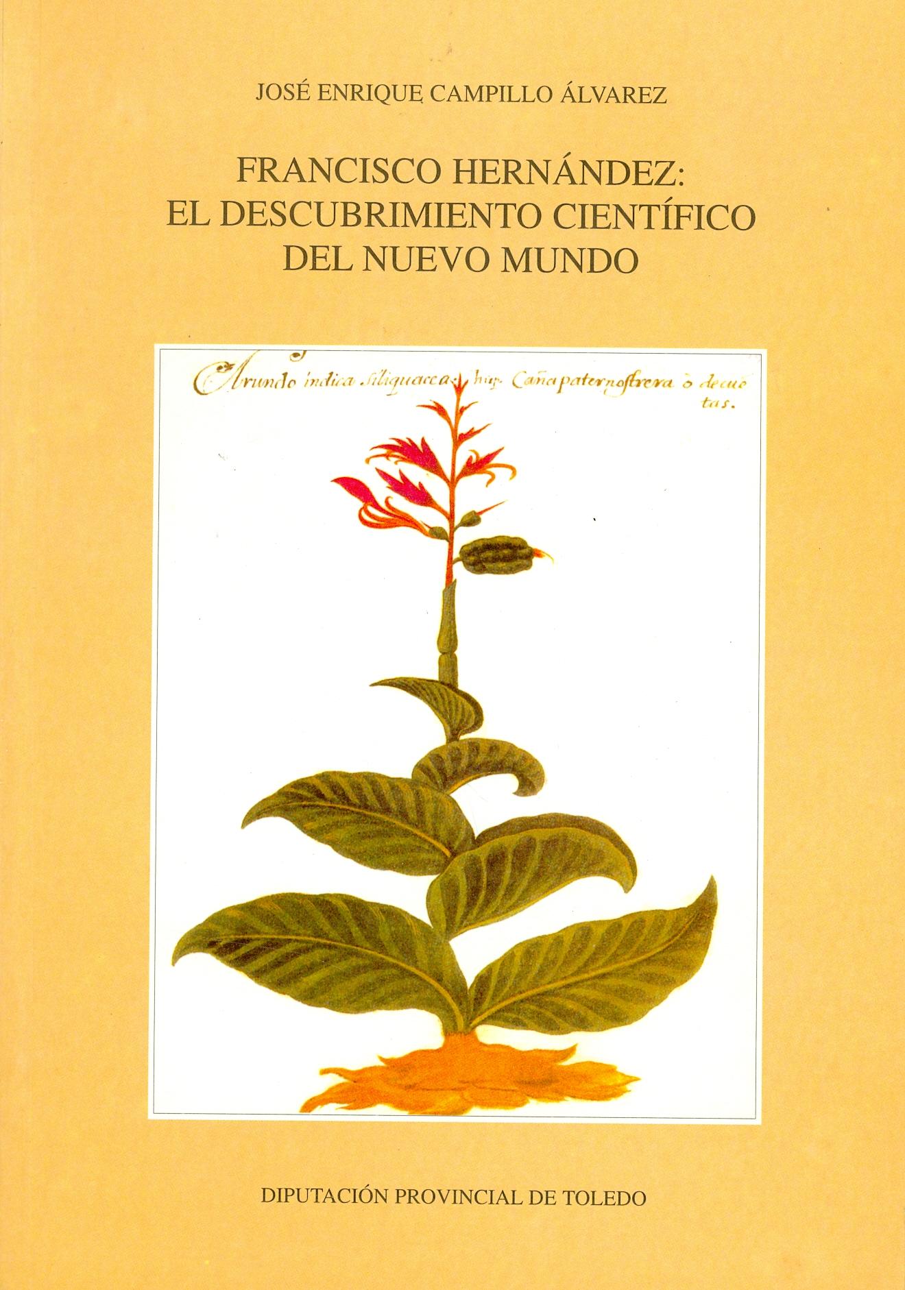 Francisco Hernández: El descubrimiento científico del Nuevo Mundo