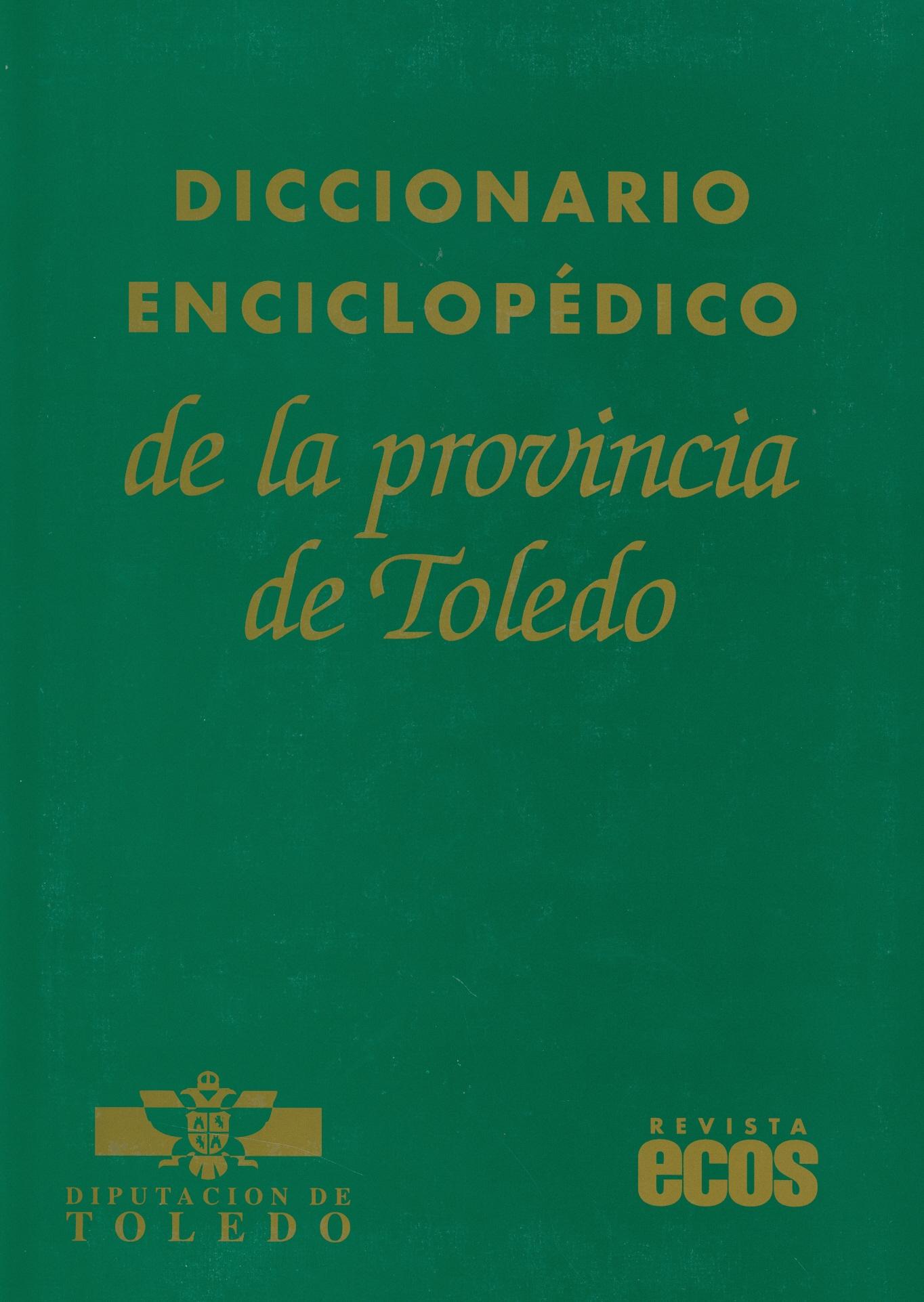 Diccionario enciclopédico de la provincia de Toledo