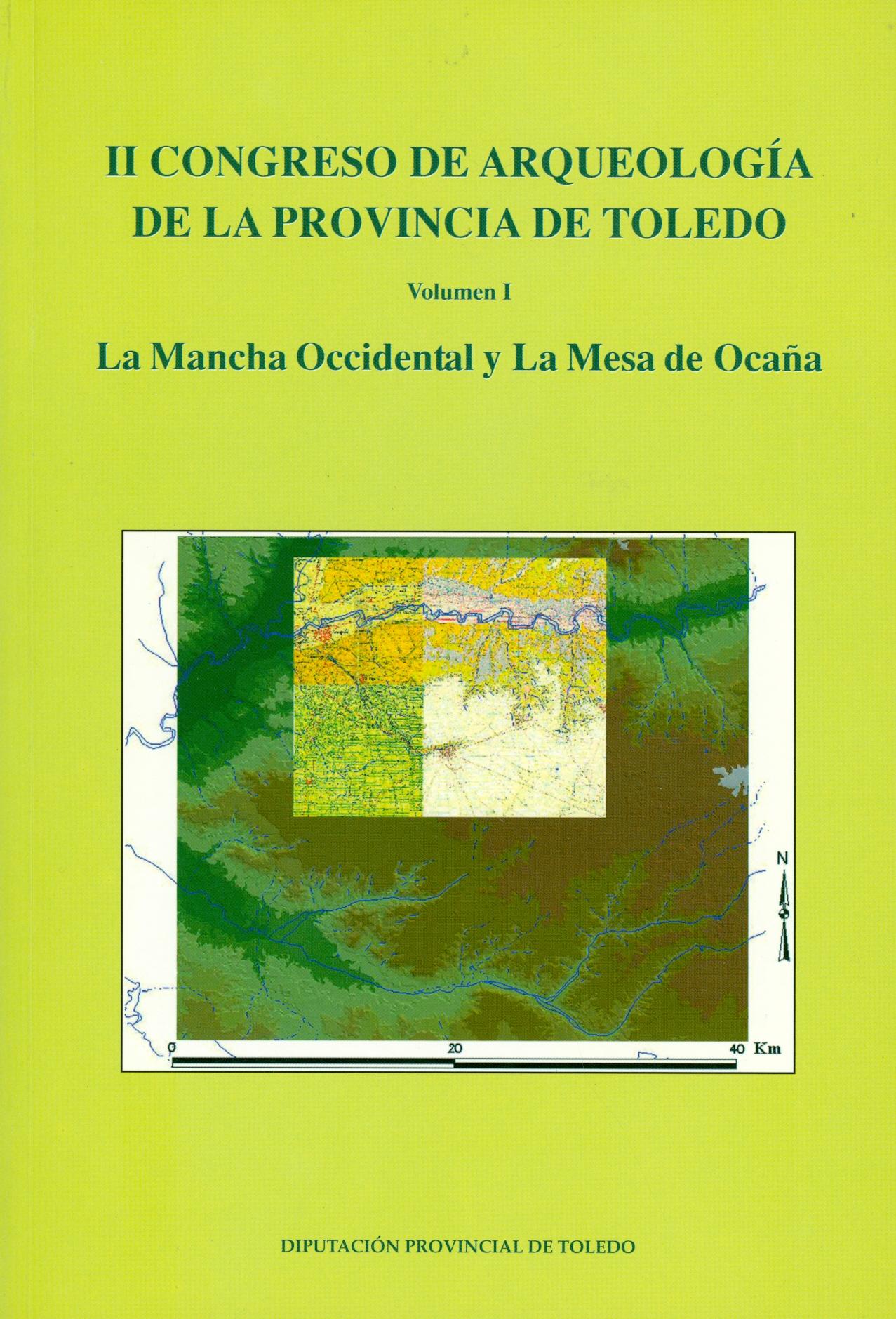 Actas del II Congreso de Arqueología de la provincia de Toledo. La Mancha occidental y la Mesa de Ocaña